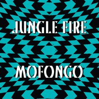 Mofongo — Jungle Fire