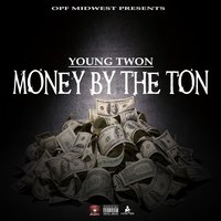 Money by the Ton — Young Twon