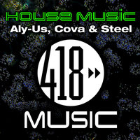 House Music — Aly-Us, Cova, Steel