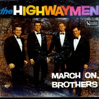 March On, Brothers — The Highwaymen