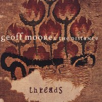 Threads — Geoff Moore & The Distance