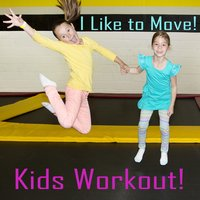 We Like to Move! Kids Workout Songs — сборник