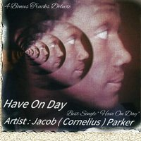 Have on Day — Jacob C. Parker
