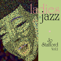 Ladies In Jazz - Jo Stafford Vol 2 — Jo Stafford