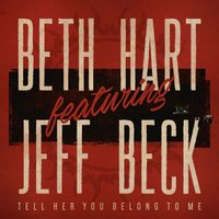 Tell Her You Belong To Me — Beth Hart