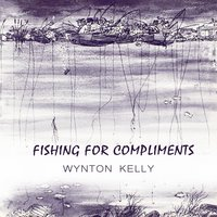 Fishing For Compliments — Wynton Kelly