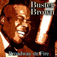 Broadway on Fire — Buster Brown