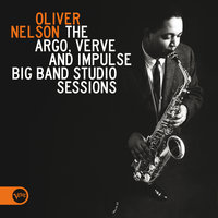 The Argo, Verve And Impulse Big Band Studio Sessions — Oliver Nelson