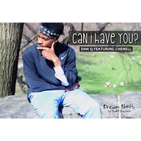 Can I Have You? (feat. Chenell) — Dan Q