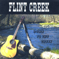 Down To The Creek — Flint Creek
