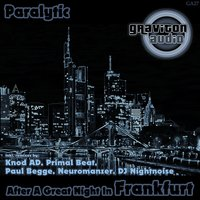 After a Great Night in Frankfurt — Paralytic