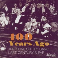 100 Years Ago — Various Artists - Memoir Records