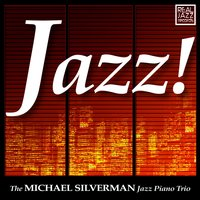 Jazz! — Michael Silverman Jazz Piano Trio