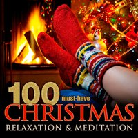 100 Must-Have Christmas Relaxation & Meditation — сборник