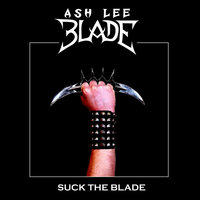 Suck the Blade — Ash Lee Blade
