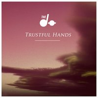 Trustful Hands — The Dø