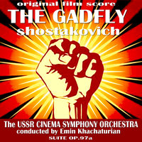 The Gadfly Original Film Score — USSR Cinema Symphony Orchestra, Эмин Хачатурян