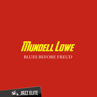 Blues Before Freud — Mundell Lowe