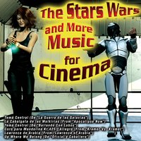 The Stars Wars and More Music for Cinema — сборник
