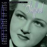 Great Ladies Of Song / Spotlight On Jo Stafford — Jo Stafford