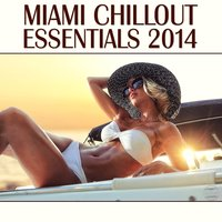 Miami Chillout Essentials 2014 — сборник