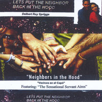 Let's Put the Neighbor Back in the Hood — Delbert Roy Spriggs