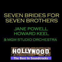 Seven Brides For Seven Brothers — Cast, Howard Keel, Jane Powell, Jane Powell, Howard Keel & Cast