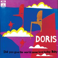 Did You Give The World Some Love Today Baby — Doris