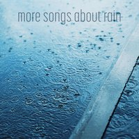 More Songs about Rain — сборник