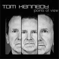 Points of View — Tom Kennedy