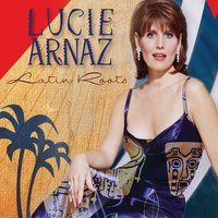 Latin Roots — Lucie Arnaz