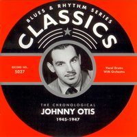 1945-1947 — Johnny Otis