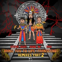 Bring You To Life (Transcend) — Steve Aoki & Rune RK feat. Ras