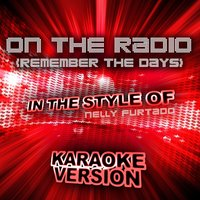 On the Radio (Remember the Days) [In the Style of Nelly Furtado] - Single — Ameritz Audio Karaoke