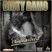 Unleashed — Dirty Damo