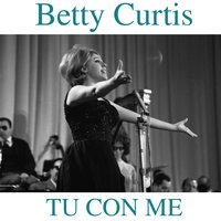 Tu con me — Johnny Dorelli, Betty Curtis