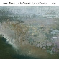 Up and Coming — John Abercrombie Quartet