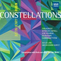 Constellations: Chamber Music of Justin Henry Rubin — Justin Rubin, Justin Henry Rubin