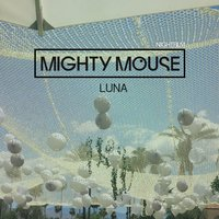 Luna — Mighty Mouse