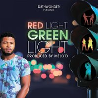 redLIGHT greenLIGHT — D8thwonder
