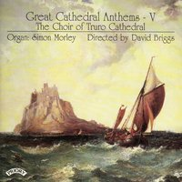 Great Cathedral Anthems Vol 5 — The Choir of Truro Cathedral|Briggs