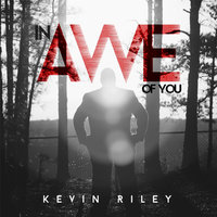 In Awe of You — Kevin Riley