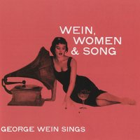 Wein, Women & Song — George Wein
