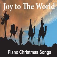 Joy To The World: Solo Relaxing Piano for the Holiday Season — Robbins Island Music Artists