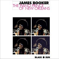 The Piano Prince of New Orleans — James Booker