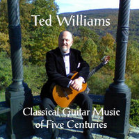 Classical Guitar Music of Five Centuries — Ted Williams