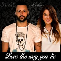 Love the Way You Lie — Fabel Lc, Melissa