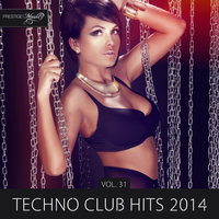 Techno Club Hits 2014, Vol. 31 — Nemanja Kostic
