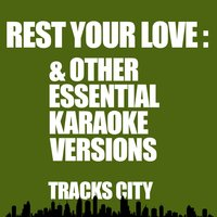 Rest Your Love & Other Essential Karaoke Versions — Tracks City