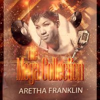 The Mega Collection — Aretha Franklin